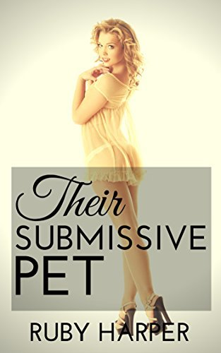 Their Submissive Pet  by  Ruby Harper