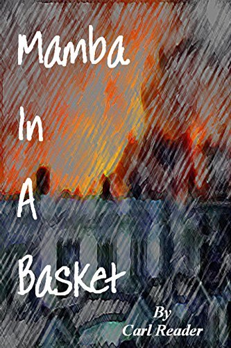 Mamba In A Basket (The Allie Slayton Disaster Book 1)  by  Carl Reader