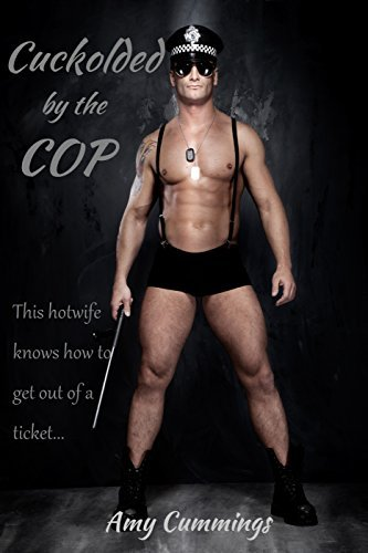 Cuckolded By The Cop: Amy Cummings