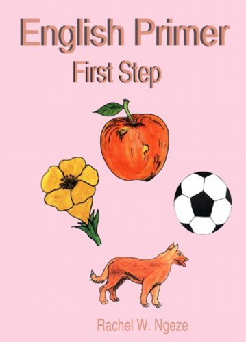 English Primer: First Step  by  Rachel W. Ngeze