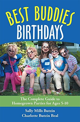 Best Buddies Birthdays: The Complete Guide to Homegrown Parties for Ages 5-10  by  Sally Butzin