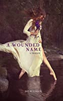 A Wounded Name (Fiction - Young Adult)