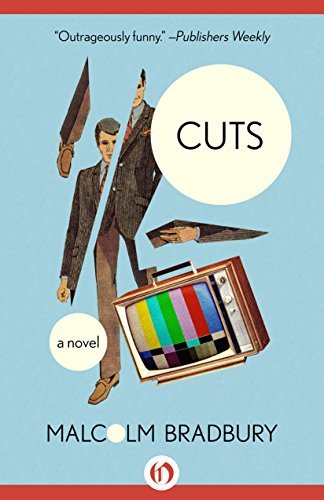 Cuts: A Novel  by  Malcolm Bradbury