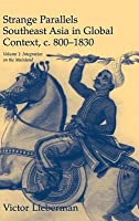 Strange Parallels: Volume 1, Integration on the Mainland: Southeast Asia in Global Context, C.800 1830