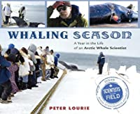 Whaling Season: A Year in the Life of an Arctic Whale Scientist