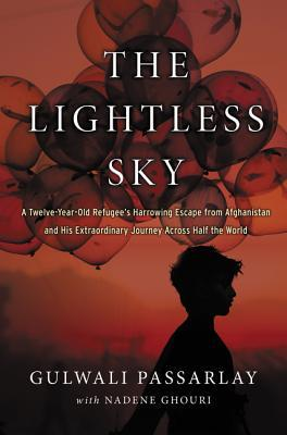 The Lightless Sky: A Twelve-Year-Old Refugees Harrowing Escape from Afghanistan and His Extraordinary Journey Across Half the World  by  Gulwali Passarlay