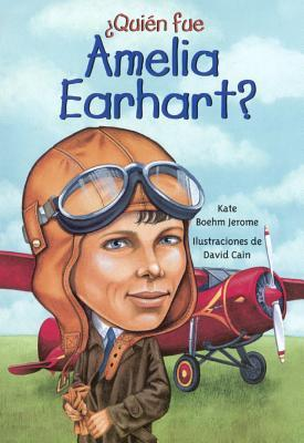 Quien Fue Amelia Earhart? Kate Boehm Jerome