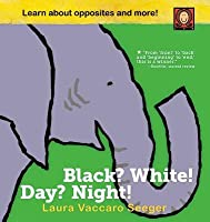 Black? White! Day? Night!: A Book of Opposites