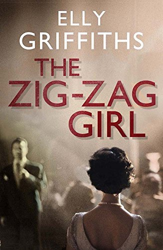 The Zig Zag Girl: The 1st Stephens and Mephisto Mystery  by  Elly Griffiths