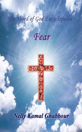 Fear (The Word of God Encyclopedia Book 8) Nelly Ghabbour