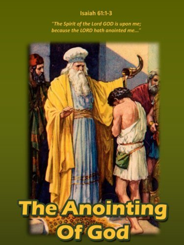 The Anointing Of God  by  Samuel Greene