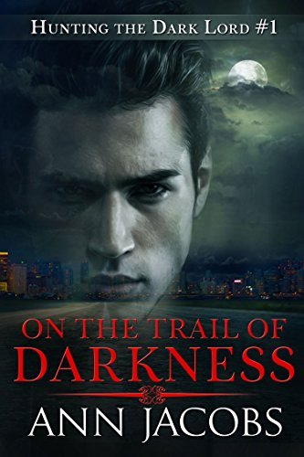 On the Trail of Darkness (Hunting the Dark Lord Book 1)  by  Ann Jacobs