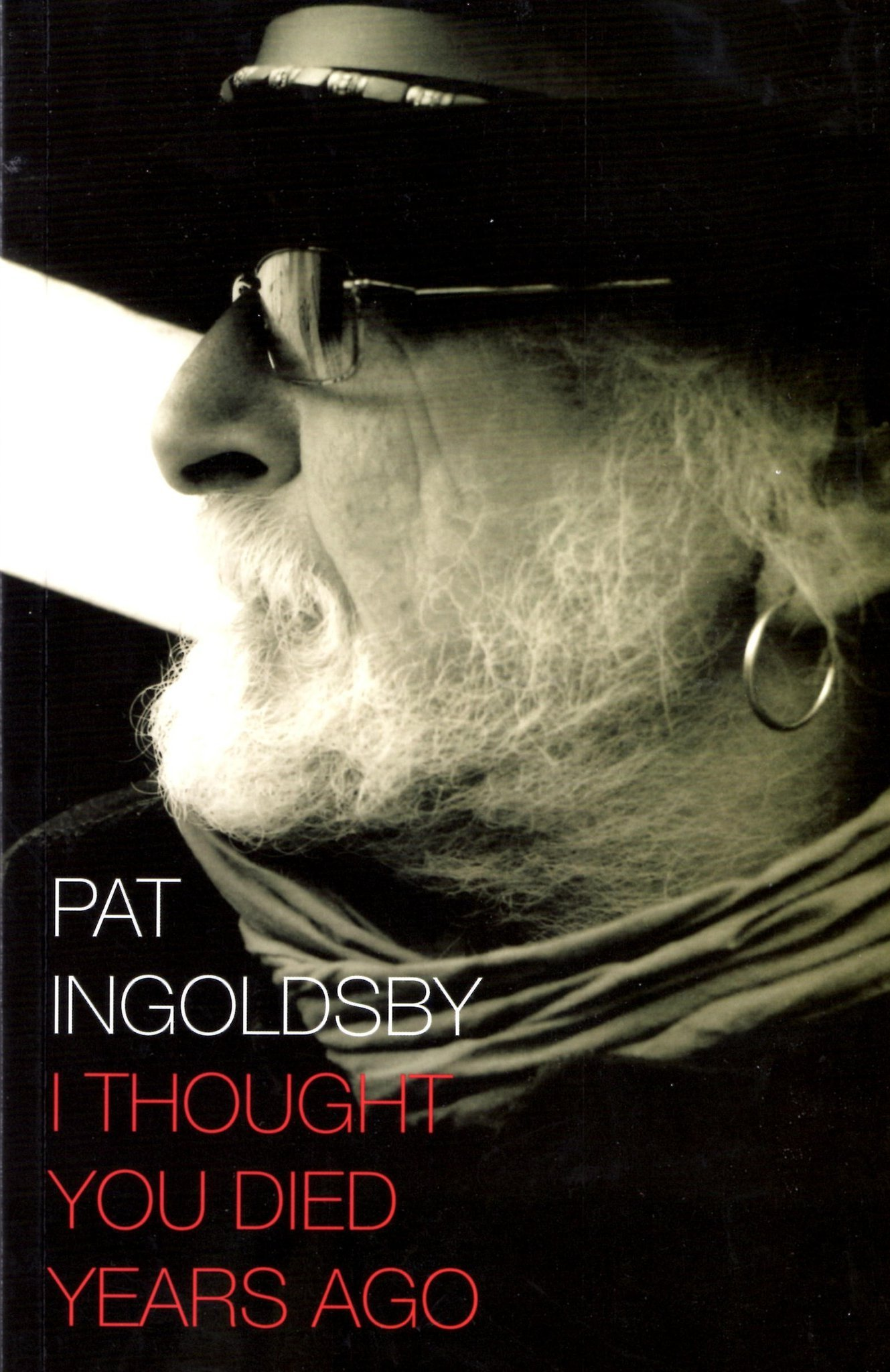 I Thought You Died Years Ago Pat Ingoldsby