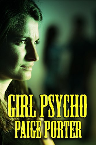 Girl Psycho  by  Paige Porter