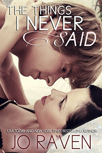 The Things I Never Said (Damage Control, #0.5) Jo Raven