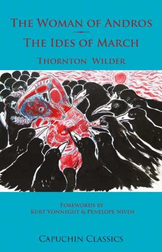 The Woman of Andros and The Ides of March Thornton Wilder