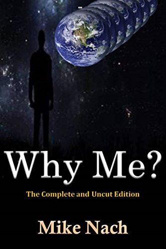 Why Me?: The Complete and Uncut Edition Mike Nach