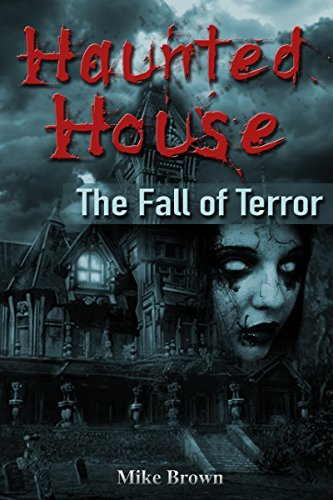 Horror Mystery Suspense: Haunted House Book 3 (Thriller FREE BONUS BOOK INCLUDED) ((Psychological Darkness Anthologies Murder))  by  Mike Brown