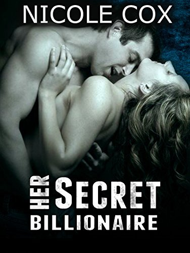 ROMANCE: Her Secret Billionaire (Pregnancy Alpha Male Billionaire Romance) (Paranormal Interracial Contemporary Short Stories)  by  Nicole Cox