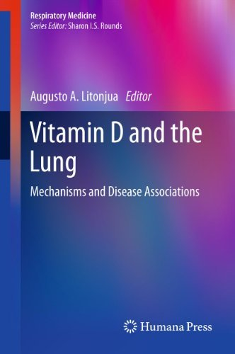 Vitamin D and the Lung: Mechanisms and Disease Associations: 3 Augusto A. Litonjua