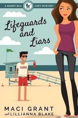 Lifeguards and Liars: A Nanny Blu Cozy Mystery (Summer in Diamond Bay, #1)  by  Maci Grant