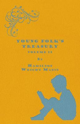 Young Folks Treasury Volume II - In 12 Volumes Hamilton Wright Mabie