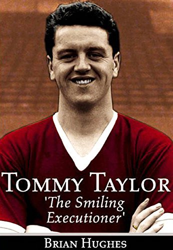 The Tommy Taylor Story: The Smiling Executioner  by  Brian Hughes