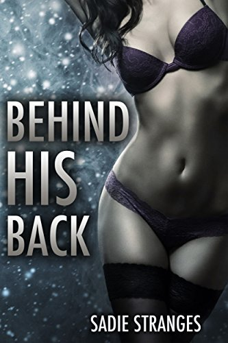 Behind His Back  by  Sadie Stranges