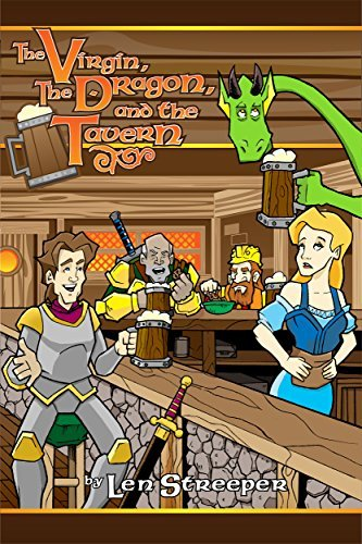 The Virgin, the Dragon, and the Tavern: The Drunken Dragons Tavern Book 1  by  Len Streeper