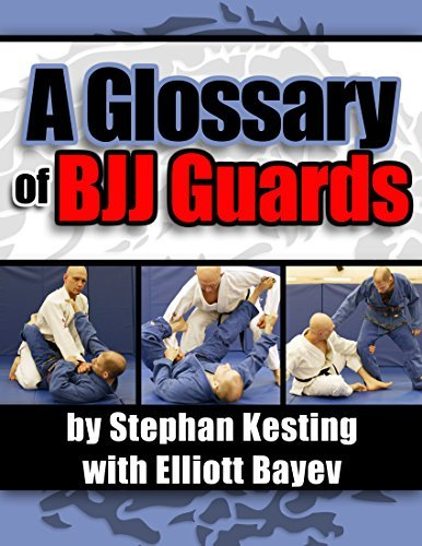 A Glossary of BJJ Guards Stephan Kesting
