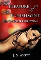 The Pleasure Of His Punishment: The Complete Collection (The Pleasure Of His Punishment, #1-10)