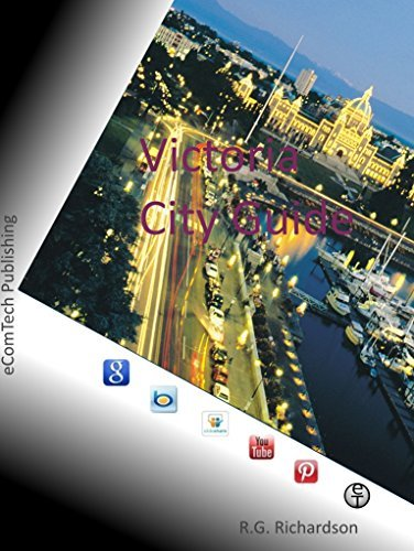 Victoria BC City Guide (Waterfront cities Book 4) R.G. Richardson