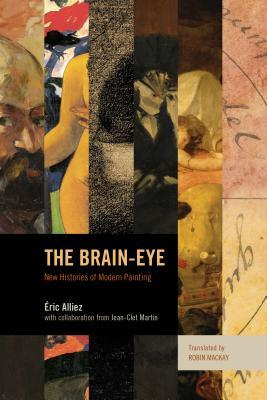 The Brain-Eye: New Histories of Modern Painting  by  Eric Alliez