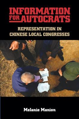 Information for Autocrats: Representation in Chinese Local Congresses Melanie Manion