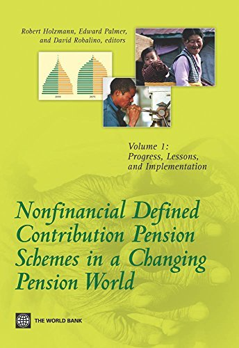 Nonfinancial Defined Contribution Pension Schemes in a Changing Pension World: 1  by  Robert Holzmann