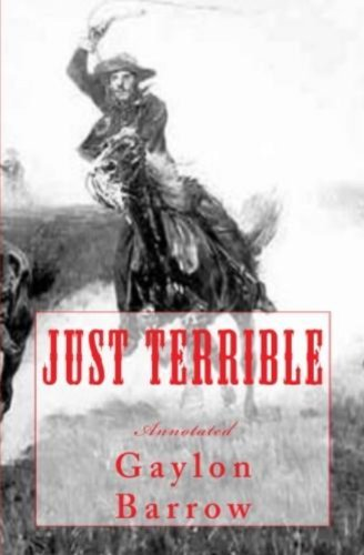 Just Terrible  by  Gaylon Barrow