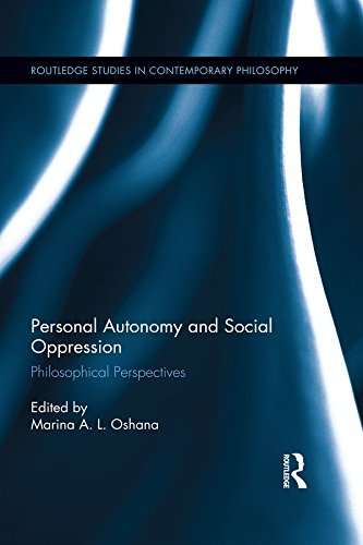 Personal Autonomy and Social Oppression: Philosophical Perspectives  by  Marina A L Oshana