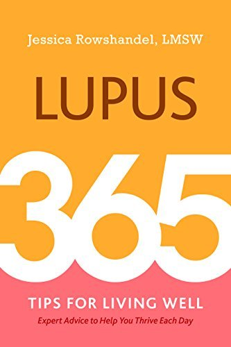 Lupus: 365 Tips for Living Well Jessica Rowshandel