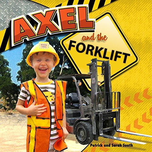 Axel and the Forklift Patrick South