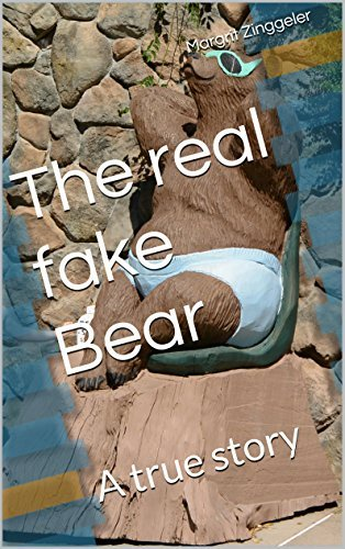 The real fake Bear: A true story Margrit Zinggeler