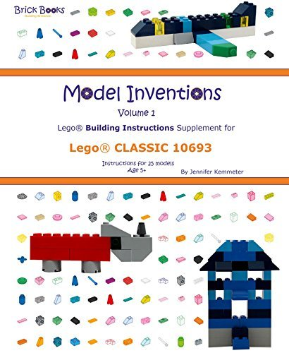 Model Inventions Volume 1: Lego® Building Instructions Supplement for Lego® CLASSIC 10693  by  Jennifer Kemmeter
