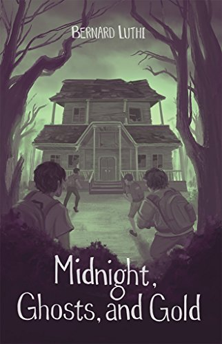 Midnight, Ghosts, and Gold!  by  Bernard Luthi
