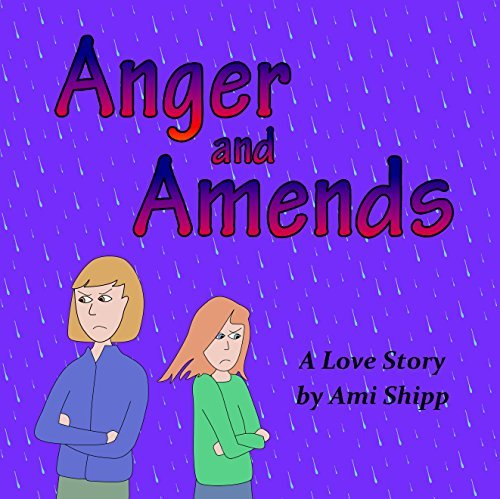 Anger and Amends: A Love Story Ami Shipp