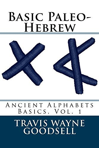 Basic Paleo-Hebrew (Ancient Alphabets Basics Book 1)  by  Travis Goodsell