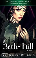 A Beth-Hill Novel: The Shadows Trilogy, Book 1: Prince of Shadows