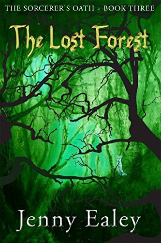 The Lost Forest: The Sorcerers Oath Book 3 Jennifer Ealey