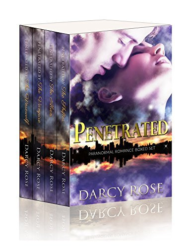 Romance: Penetrated (Paranormal Romance Boxed Set) (New Adult Alpha Male BBW Paranormal Romance) (New Adult Alpha Male BBW Contemporary Paranormal Romance Short Stories Book Series)  by  Darcy Rose