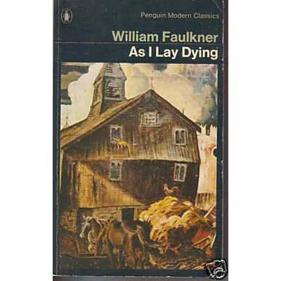 the right and wrong in william faulkners as i lay dying William faulkner, as i lay dying right under the window as i lay dying reveals a host of truths to readers.