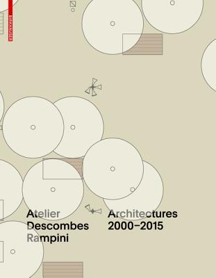 Atelier Descombes Rampini: Architects of Public Spaces  by  Bruno Marchand