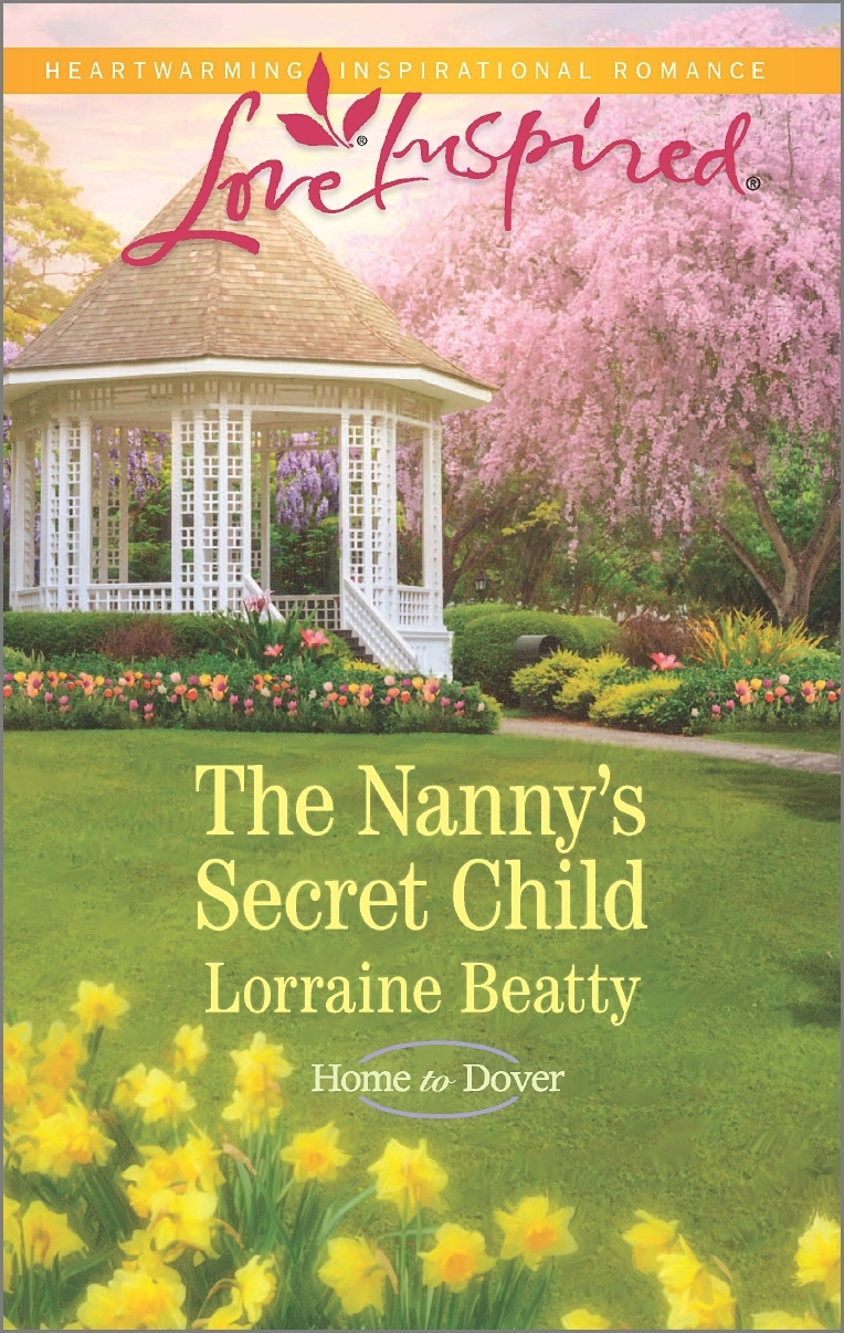 The Nannys Secret Child (Home to Dover, #7)  by  Lorraine Beatty